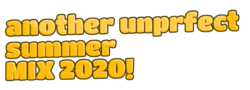 Another unperfect summer mix 2020
